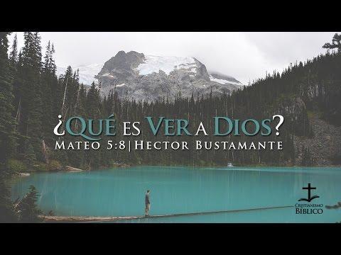 Héctor Bustamante - ¿Qué Es Ver A Dios?