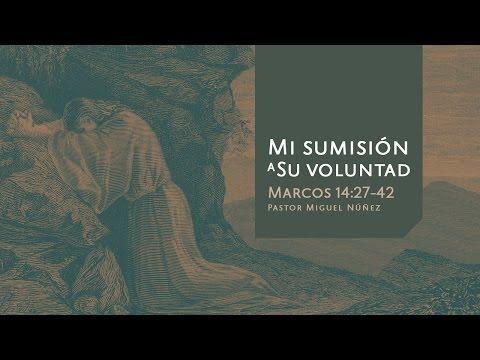 Miguel Núñez - Mi sumisión a Su voluntad