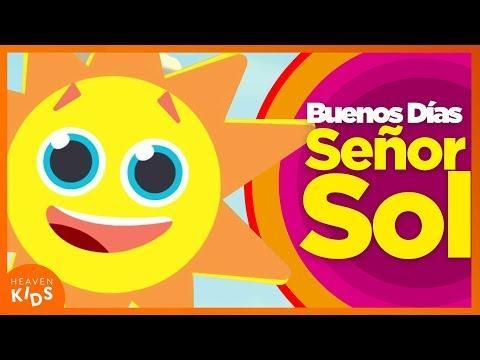 Buenos Días Señor Sol -  Canciones Infantiles cristianos