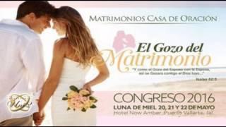 Joel Gonzalez  -  El Gozo En La Sumision - Congreso de Matrimonios Luna de Miel 2016