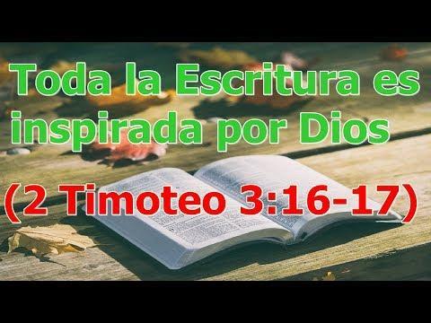 Toda la Escritura es inspirada por Dios - (2 Timoteo 3:16-17)