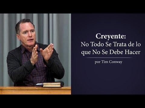 Tim Conway - Creyente: No Todo Se Trata de lo que No Se Debe Hacer
