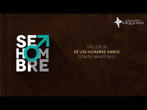 Tomás Martínez - Sé Un Hombre Sabio