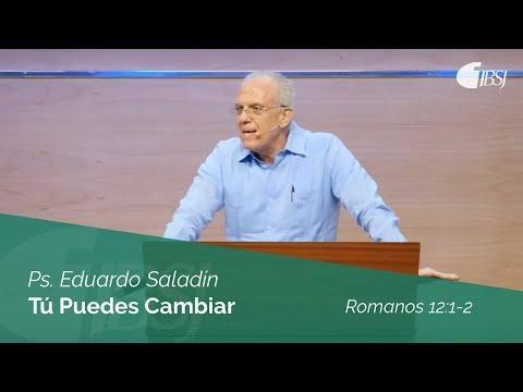 Ps. Eduardo Saladín - Tú Puedes Cambiar | Romanos 12:1-2