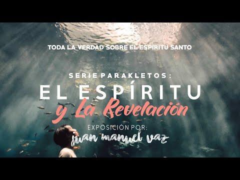 Juan Manuel Vaz - El Espíritu Santo y la Revelación