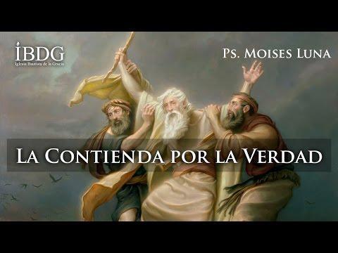 Moises Luna - La Contienda por la Verdad