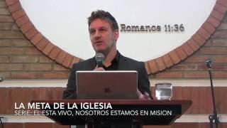 Luis Rodas - LA META DE LA IGLESIA