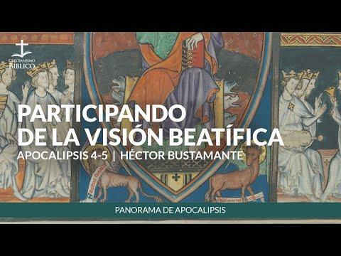 Héctor Bustamante - Participando de la visión beatífica (Apocalipsis 4-5 )