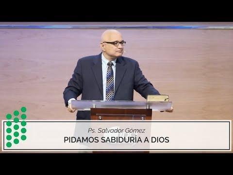 Ps. Salvador Gómez - Pidamos sabiduría a Dios