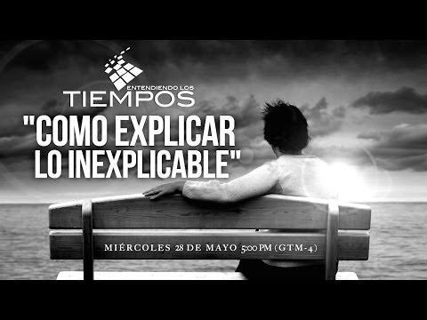 """Cap -71 """"Explicando lo inexplicable"""" - Entendiendo Los Tiempos"""