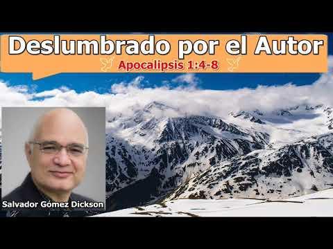 Deslumbrado por el Autor -  Apocalipsis 1: 4-8 - Estudios bíblicos - Salvador Gómez Dickson