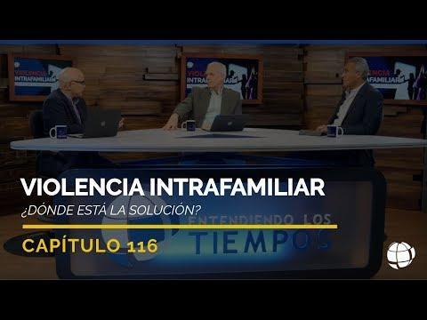 Entendiendo Los Tiempos - Temporada 2 - Violencia Intrafamiliar: ¿Dónde está la solución? | Cap #116