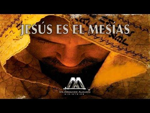 JESUS ES EL MESIAS - Armando Alducin