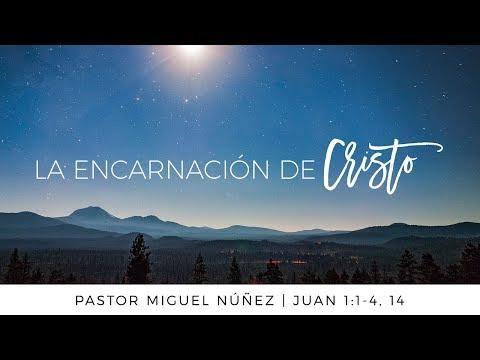 Pastor Miguel Núñez - La encarnación de Cristo