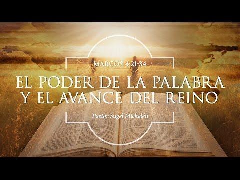 """Sugel Michelén -  """"El poder de la palabra y el avance del reino"""" Marcos 4:21-34"""