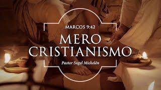 """Sugel Michelén - """"Mero cristianismo"""" Marcos 9:42"""