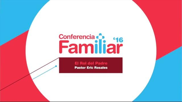 Pastor Eric Rosales - El Rol del Padre.