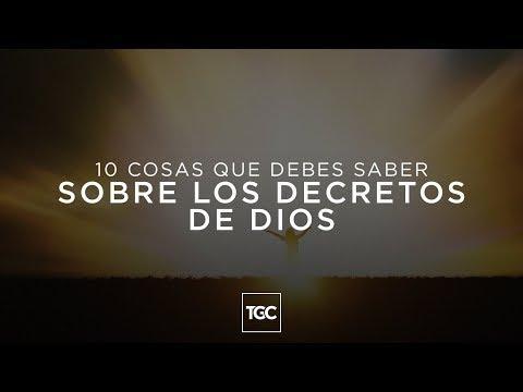 10 cosas que debes saber sobre los decretos de Dios - Reflexiones Cristianas