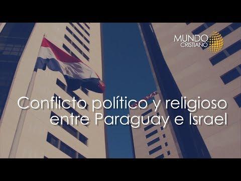 Noticias Cristianas - Paraguay dio un golpe diplomático a Israel