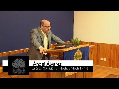 La Gran Comisión en Hechos - Angel Alvarez
