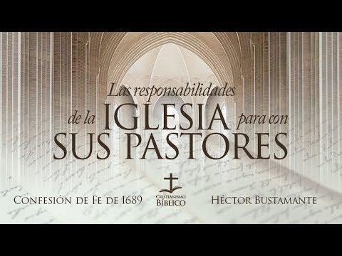 Héctor Bustamante - Las responsabilidades de la iglesia para con sus pastores - 1 Corintios 9.6