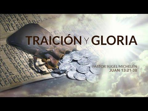 "Sugel Michelén - ""Traición y Gloria"" Juan 13:21-38"