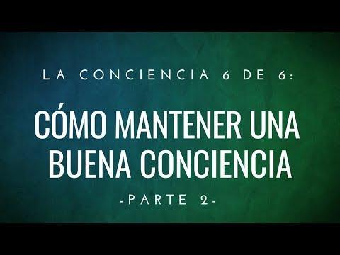 Héctor Santana - La Conciencia 6 de 6: Cómo Mantener una Conciencia Limpia- Parte 2