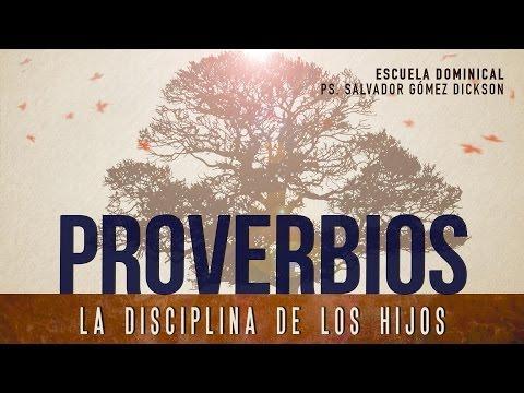 """""""La disciplina de los Hijos"""" Ps. Salvador Gomez - Escuela Dominical -6 Proverbios"""