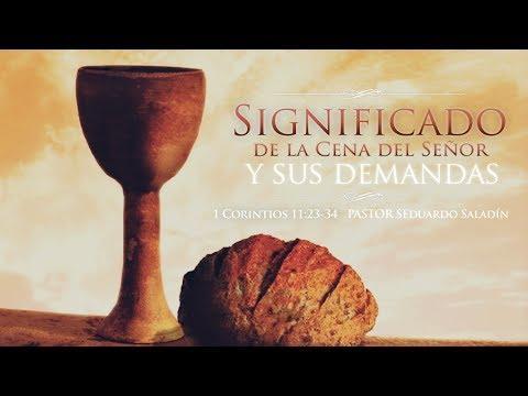 """Eduardo Saladin - """"El significado de la Cena del Señor y sus Demandas"""","""