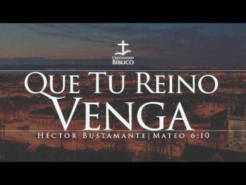 Héctor Bustamante - Que Tu Reino Venga