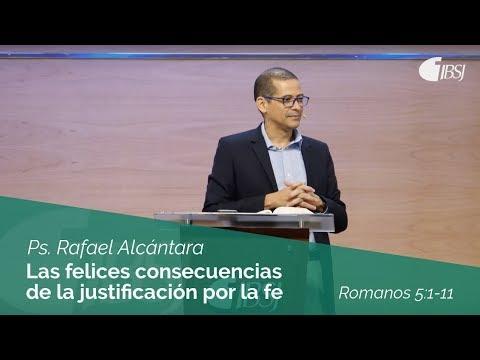 Rafael Alcántara - Las felices consecuencias de la justificación por la fe | Romanos 5:1-11