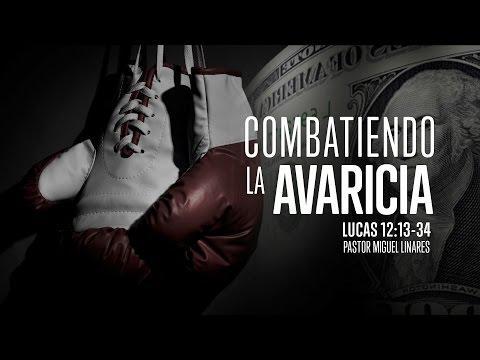 """Miguel Linares - """"Combatiendo la avaricia"""" Lucas 12:13-34"""