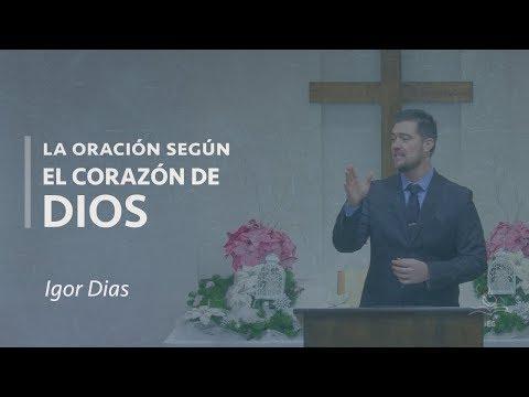Igor Dias - La oración según el corazón de Dios