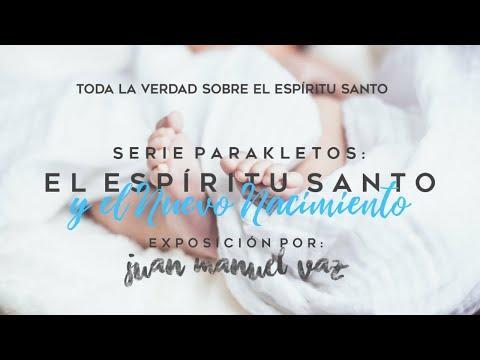 Juan Manuel Vaz - El Espíritu Santo y el Nuevo Nacimiento