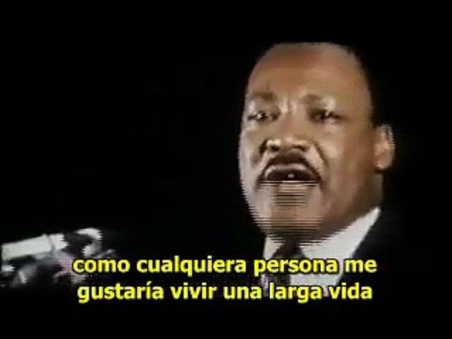 Último discurso de  Martin Luther King  Un día antes de ser asesinado