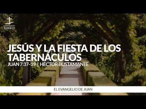 Héctor Bustamante - Jesús y la fiesta de los tabernáculos (Juan 7:37-39 )