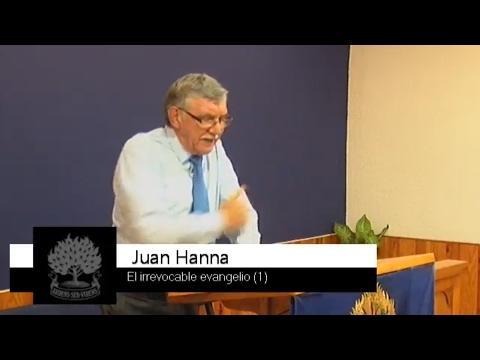 El irrevocable evangelio - Juan Hanna