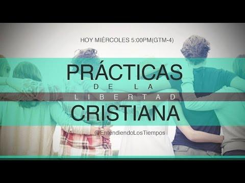 """Cap -67 """"Prácticas de la Libertad Cristiana"""" - Entendiendo Los Tiempos"""