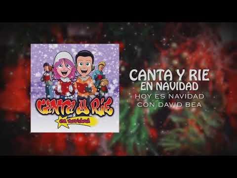 """""""Canta y Rie en Navidad"""" - Hoy es navidad (Feat David Bea)"""