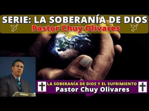 LA SOBERANÍA DE DIOS Y EL SUFRIMIENTO - Predicaciones estudios bíblicos - Pastor Chuy Olivares