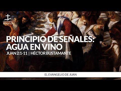 Héctor Bustamante - Principio de señales: agua en vino - Juan 2:1-11