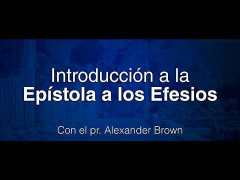 Alexander Brown - Introducción a Efesios. Efesios 4: 7-16, video 14.