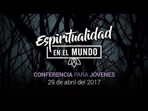 Espiritualidad en el mundo - Conferencia para Jóvenes BCN 2017