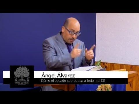 Cómo el pecado sobrepasa a todo mal (3) - Ángel Álvarez