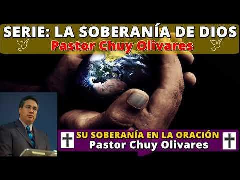 SU SOBERANÍA EN LA ORACIÓN - Predicaciones estudios bíblicos - Pastor Chuy Olivares