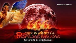 Armando Alducin -  - Seminario de Profecías Bíblicas - Part 3   conferencia