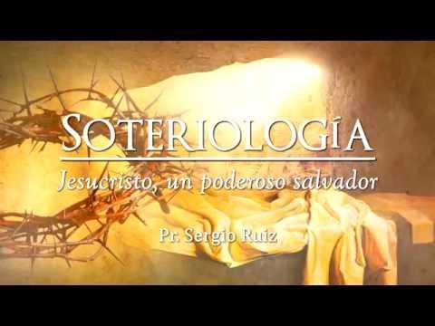 Sergio Ruiz - Soteriología - Parte 1.