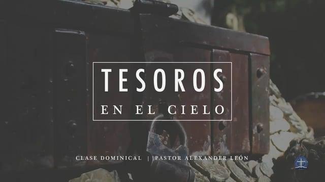 Pastor Alexander León / Tesoros en el cielo: Lección 4.