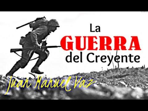 Juan Manuel Vaz - La Guerra Espiritual del Creyente