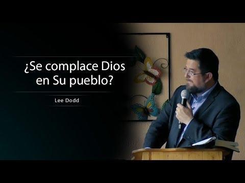 Lee Dodd - ¿Se complace Dios en Su pueblo? (Hebreos 13:20-21 )